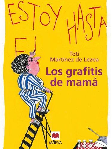 Los grafitis de mamá (Nueva Historia) por Toti Martínez de Lezea