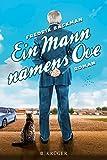 Ein Mann namens Ove: Roman von Fredrik Backman