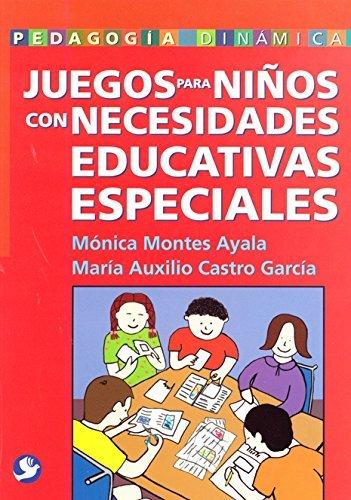 Juegos Dinamicos (Juegos para ni???os con necesidades educativas especiales (Pedagogia Dinamica) (Spanish Edition) by M?3nica Montes Ayala (2014-02-01))