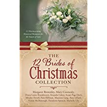 The 12 Brides of Christmas Collection: 12 Heartwarming Historical Romances for the Season of Love (English Edition)
