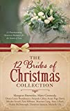 The 12 Brides of Christmas Collection: 12 Heartwarming Historical Romances for the Season of Love