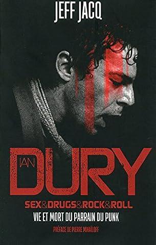 Ian Dury : Sex & Drugs & Rock & Roll - Vie et mort du parrain du punk