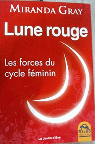 Lune rouge - Les forces du cycle fminin