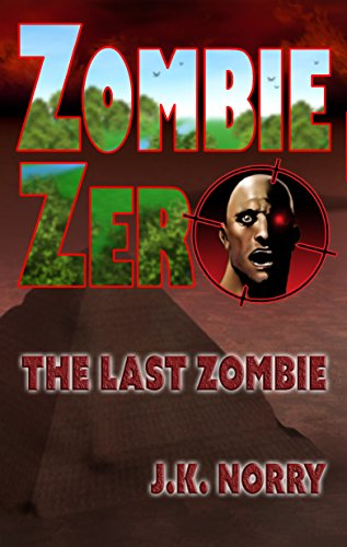 ebook: Zombie Zero: The Last Zombie (B01LXWCUIH)