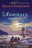 The Admiral's Daughter: A Kydd Sea Adventure (Kydd Sea Adventures)