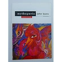 Mythopoeia: A Process of Being