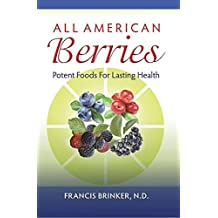 All American Berries - Potent Foods For Lasting Health (English Edition)
