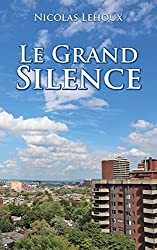 Le Grand Silence (French Edition)