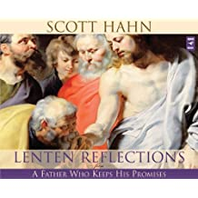 Lenten Reflections From A Father Who Keeps His Promises by Scott Hahn (2013-01-10)