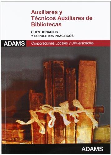 Auxiliares y Técnicos Auxiliares de Bibliotecas. Cuestionarios y supuestos prácticos