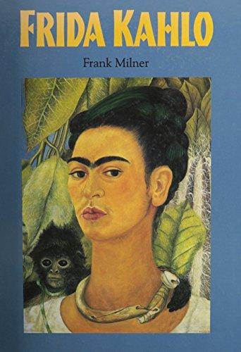 Frida Kahlo by Frank Milner (2004-08-02)