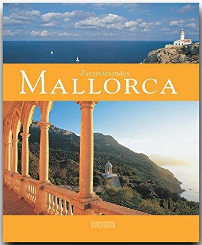 Faszinierendes MALLORCA - Ein Bildband mit über 100 Bildern - FLECHSIG Verlag (Faszination)