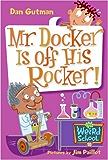 My Weird School #10: Mr. Docker Is off His Rocker! (My Weird School series)