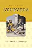 Ayurveda: Life, Health and Longevity (English Edition)