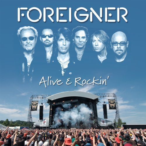 Alive & Rockin' by Foreigner (2012-05-29)