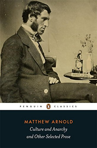 Culture and Anarchy and Other Selected Prose (Penguin Classics) por Matthew Arnold