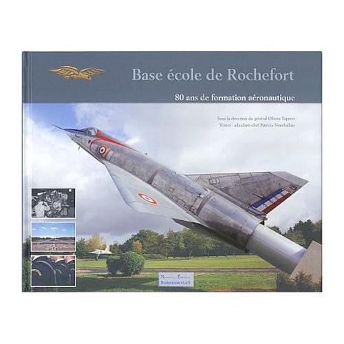 Base École de Rochefort, 80 ans de formation aéronautique