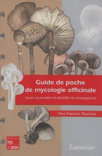 Guide de poche de mycologie officinale : Savoir reconnaître et identifier les champignons