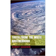 Truth from the White Brotherhood (English Edition)