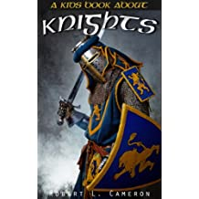 Kids Book About Knights! Discover Fun Facts About Knights, Knighthood, Chivalry and Armor of Medieval Warriors of The Middle Ages. (English Edition)