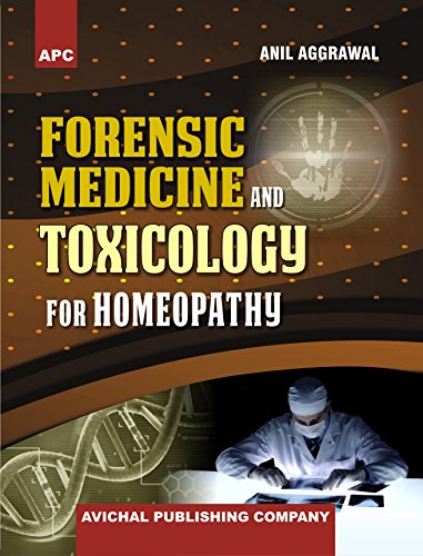Forensic Medicine and Toxicology for Homeopathy by Anil Aggrawal