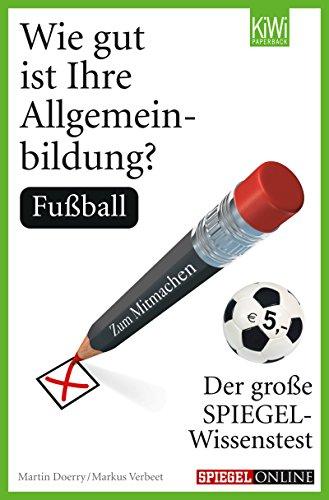 Wie gut ist Ihre Allgemeinbildung? Fußball: Der große SPIEGEL-Wissenstest zum Mitmachen