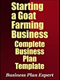 Best Business Proposals - Starting a Goat Farming Business: Complete Business Plan Review