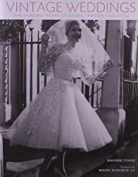 Vintage Weddings: One Hundred Years of Bridal Fashion and Style (Vintage Fashion Series) by Marnie Fogg (2012-01-03)