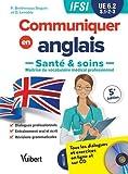 UE 6.2 Communiquer en anglais en IFSI - Santé et soins - Semestres 1, 2 et 3 (inclus un CD audio)