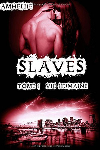 Slaves, Tome 1 : Vie Humaine by Amheliie (April 09,2015)