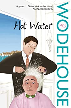 Hot Water by [Wodehouse, P. G.]