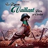 PIGEON VAILLANT, HEROS DE VERDUN