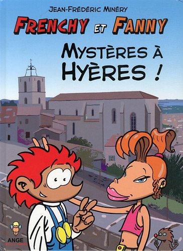 Frenchy et Fanny, tome 1 : Mystères à Hyères !