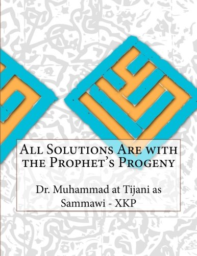 All Solutions Are with the Prophet's Progeny