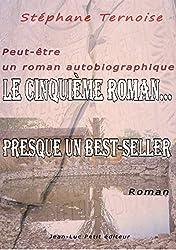 Le cinquième roman...: Presque un best-seller (Gratuit)