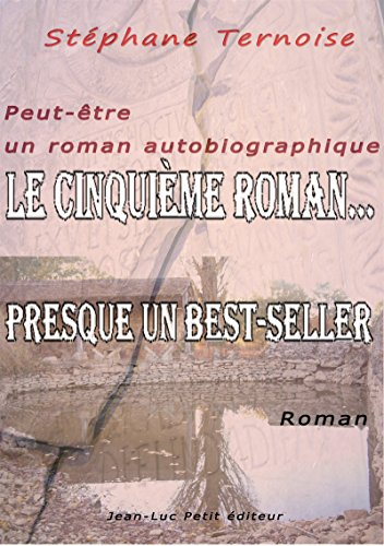 Couverture du livre Le cinquième roman...: Presque un best-seller (Gratuit)