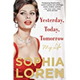 Yesterday, Today, Tomorrow: My Life (English Edition)