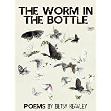 THE WORM IN THE BOTTLE poems