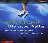 'Alle sieben Wellen: 4 CDs' von Daniel Glattauer