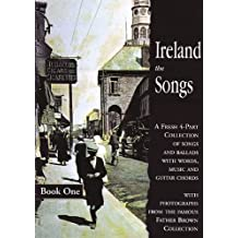 Ireland the Songs: Bk. 1: A Fresh 4-part Collection of Songs and Ballads with Words, Music and Guitar Chords