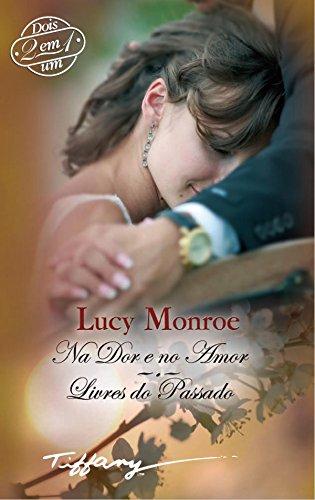 Na dor e no amor-Livres do passado (Tiffany) (Portuguese Edition)