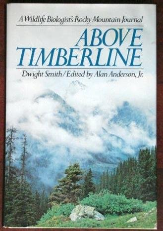 Above Timberline: A Wildlife Biologist's Rocky Mountain Journal