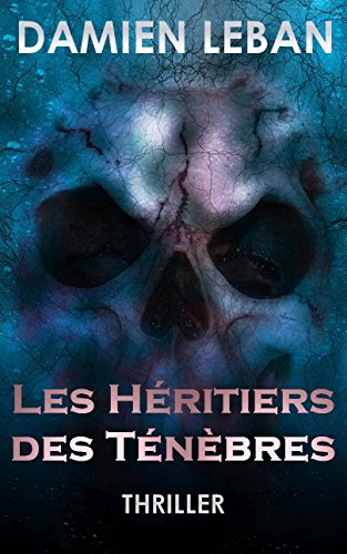 Les Héritiers des Ténèbres (French Edition)