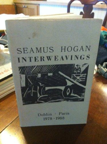 Interweavings-Dublin & Paris 1978-1988