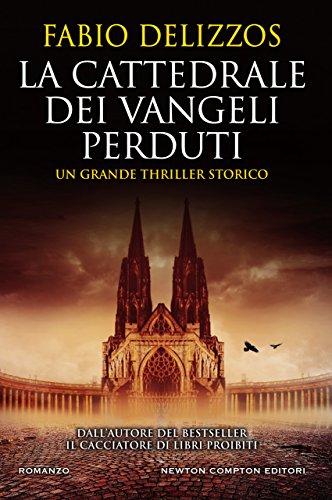La cattedrale dei vangeli perduti di [Delizzos, Fabio]