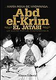Abd-el-Krim El Jatabi: La lucha por la independencia (Alianza Ensayo)