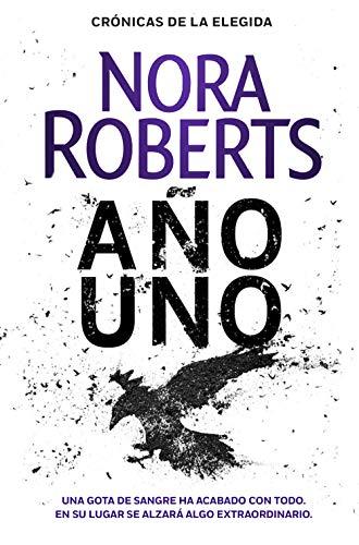 Año uno, Nora Roberts (Trilogía Crónicas de la Elegida, 1) 51OEjjek89L