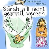 Sarah will nicht geimpft werden