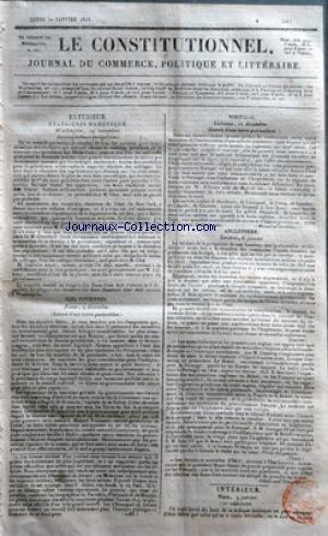 CONSTITUTIONNEL (LE) [No 10] du 10/01/1825 - ETATS-UNIS D'AMERIQUE - ELECTIONS - LES 3 CANDIDATS ADAMS - JACKSON ET CRAWFORD ILES IONIENNES - ELECTIONS - MANUEL TOMBAZIS ANCIEN GOUVERNEUR DE CRETE - EPIDEMIE A NAPOLI DE ROMANIE CAPITALE DE LA GRECE - LE PRESIDENT DU CONSEIL EXECUTIF - CONDURIOTIS EST A HYDRA PORTUGAL - CONFERENCE ENTRE NOTRE MINISTERE ET L'AMBASSADEUR D'UNE GRANDE PUISSANCE - LE CABINET BRITANNIQUE - M. W. A'COURT ANGLETERRE - LE TABLEAU DE LA PROSPERITE DE NOS FINANCES ET LE C
