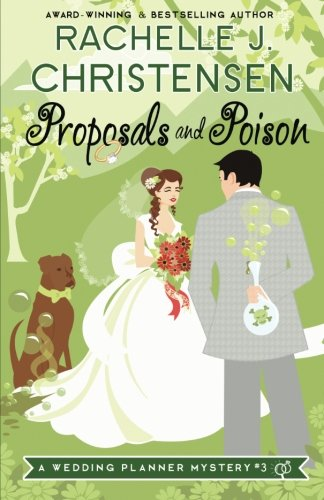 Proposals and Poison: Volume 3 (Wedding Planner Mysteries)